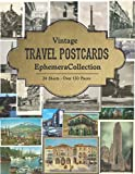 Vintage Travel Postcards Ephemera Collection: For Junk Jounrals, Scrapbooking, Cut Out & Collage Projects