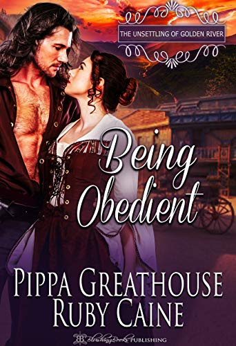 Being Obedient (The Unsettling of Golden River Book 1)
