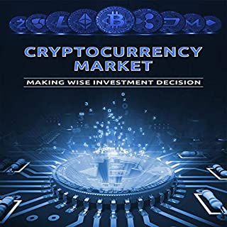 Cryptocurrency Market: Making Wise Investment Decision                   By:                                                                                                                                 Cryptocurrency World                               Narrated by:                                                                                                                                 Pete Ferrand                      Length: 42 mins     11 ratings     Overall 5.0