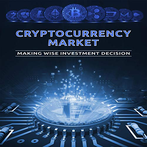 Cryptocurrency Market: Making Wise Investment Decision cover art
