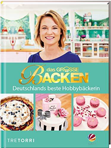 Das große Backen: Deutschlands beste Hobbybäckerin - Das Siegerbuch 2018: Deutschlands bester Hobbybäcker - Das Siegerbuch 2018