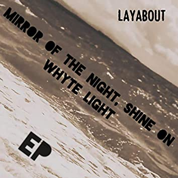 Mirror of the Night, Shine on Whyte Light