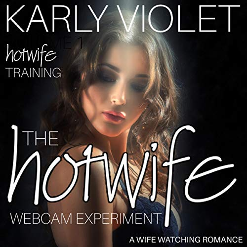 Hotwife Training: The Hotwife Webcam Experiment audiobook cover art