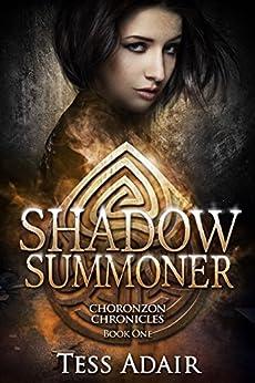 Shadow Summoner (Choronzon Chronicles Book 1) by [Tess Adair]