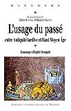 L'usage du passé entre Antiquité tardive et Haut MoyenÂge: Hommage à Brigitte Beaujard (Histoire) (French Edition)