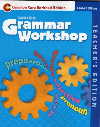 Grammar Workshop 'Common Core Enriched Edition' Level BLUE, TE Edition (Grade 5)