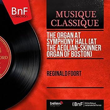 The Organ At Symphony Hall (At the Aeolian-Skinner Organ of Boston) [Stereo Version]