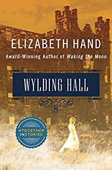 Wylding Hall by [Elizabeth Hand]
