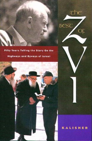 The Best of Zvi : 50 Years of Telling the Story on the Highways & Byways of Israel
