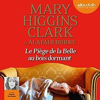 Le piège de la Belle au bois dormant     Laurie Moran 3              De :                                                                                                                                 Mary Higgins Clark,                                                                                        Alafair Burke                               Lu par :                                                                                                                                 Marcha Van Boven                      Durée : 8 h et 49 min     49 notations     Global 4,6