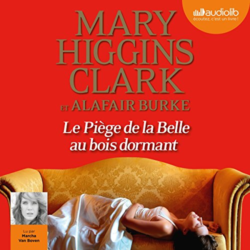 Le piège de la Belle au bois dormant     Laurie Moran 3              By:                                                                                                                                 Mary Higgins Clark,                                                                                        Alafair Burke                               Narrated by:                                                                                                                                 Marcha Van Boven                      Length: 8 hrs and 49 mins     1 rating     Overall 5.0
