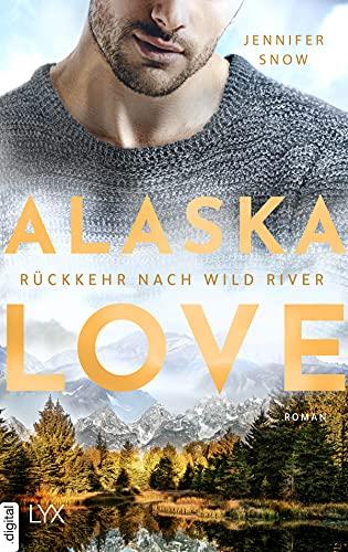 Alaska Love - Rückkehr nach Wild River