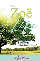 The Zoë Life: Connect to Abundance Now!