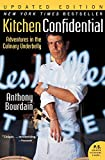 kitchen confidential: adventures in the culinary underbelly [lingua inglese]