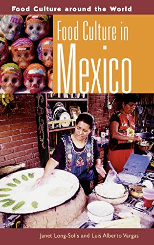 Food Culture in Mexico (Food Culture around the World)