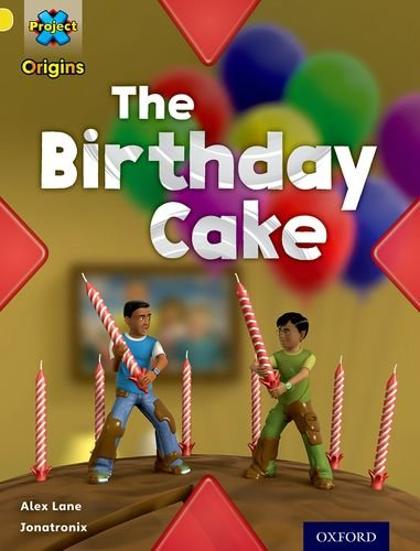 Project X Origins: Yellow Book Band, Oxford Level 3: Food: The Birthday Cakeの詳細を見る