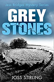 Grey Stones (A Jess Bridges Mystery, Book 4) by [Joss Stirling]
