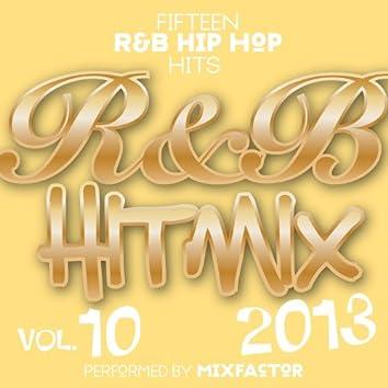 R&B Hit Mix - 2013 - Vol. 10