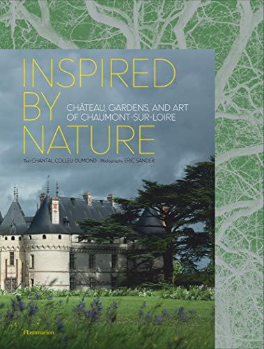 Inspired by Nature: Château, Gardens, and Art of Chaumont-sur-Loire (STYLE ET DESIGN - LANGUE ANGLAISE)
