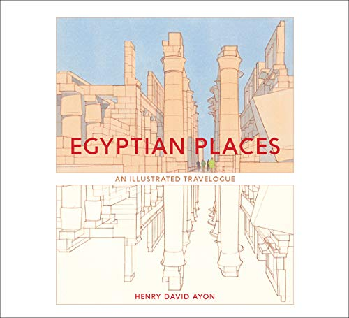 Egyptian Places: An Illustrated Travelogue