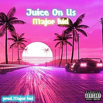 Juice on Us