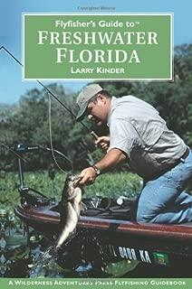 Flyfisher's Guide to Freshwater Florida (Wilderness Adventures Flyfishing Guidebook)