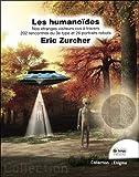 Les humanoïdes - Nos étranges visiteurs vus à travers 202 rencontres du 3e type et 26 portraits robots