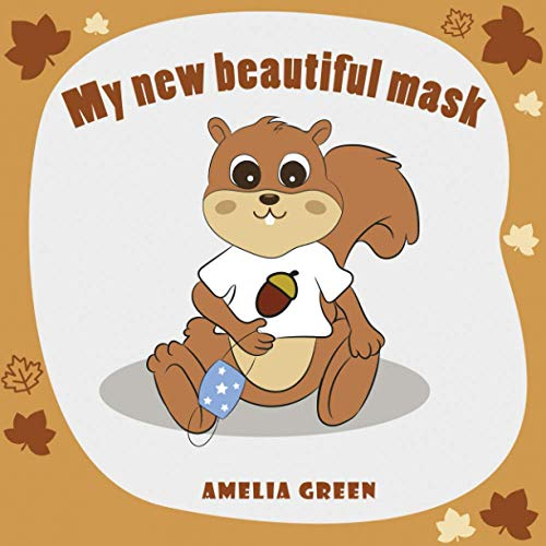 My new beautiful mask: A children's book about coronavirus and how to live together