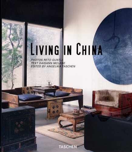 Living in China: Unique Homes in the People's Republic (Taschen's Lifestyle)