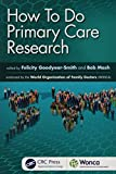 How To Do Primary Care Research (WONCA Family Medicine)