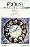 A la recherche du temps perdu, volume 3 - La Prisonnière - La Fugitive - Le Temps retrouvé
