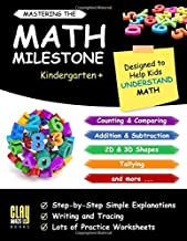 Mastering the Math Milestone (Kindergarten+): Comparing, Addition & Subtraction, 2D & 3D Shapes, Angles, Tallying, Charts and more