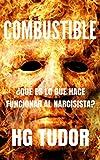 COMBUSTIBLE ¿Qué es lo que hace funcionar al narcisista?...