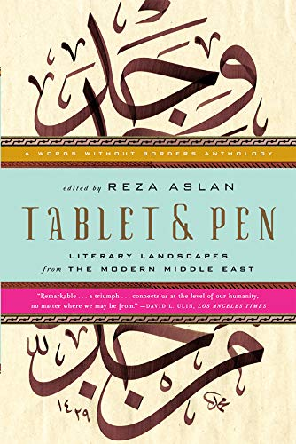 Tablet & Pen: Literary Landscapes from the Modern Middle East (Words Without Borders, Band 0)