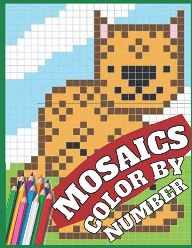 Mosaics color by number: unique color by number pages of animal,forest,bird and more things! for adult relaxation and kids also