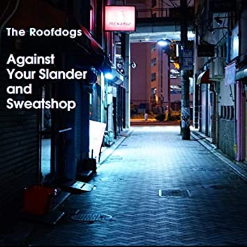Against Your Slander and Sweatshop