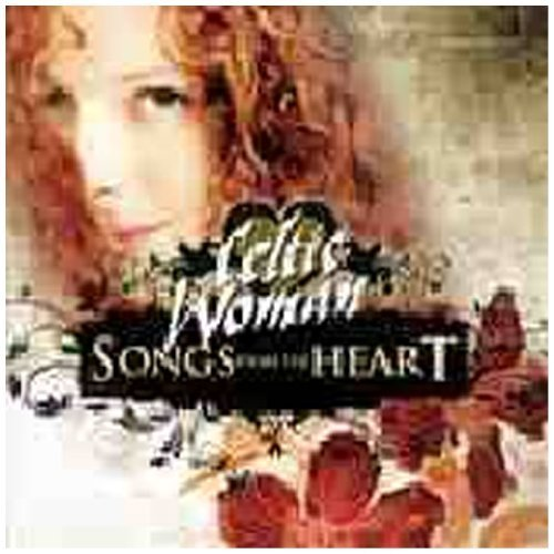 Songs From The Heart by Celtic Woman [2010] Audio CD