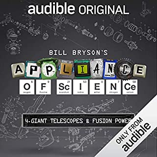 Ep. 4: Giant Telescopes and Fusion Power (Bill Bryson's Appliance of Science) audiobook cover art