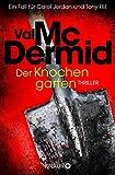 Der Knochengarten: Thriller (Carol Jordan und Tony Hill, Band 11)