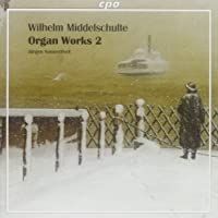 Organ Works 2 by W. Middelschulte