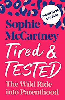 Sophie McCartney - Tired And Tested: The Wild Ride Into Parenthood