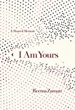Image of I Am Yours: A Shared Memoir