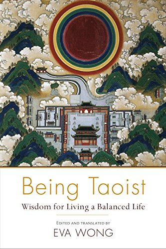 Compare Textbook Prices for Being Taoist: Wisdom for Living a Balanced Life  ISBN 9781611802412 by Wong, Eva