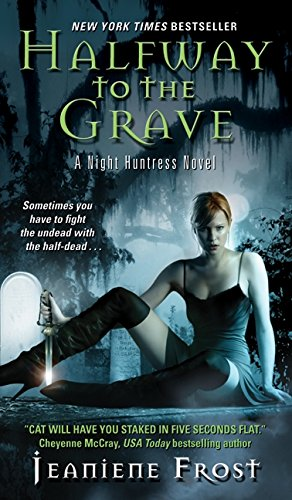 Halfway to the Grave: A Night Huntress Novel: 1 (Night Huntress 1)