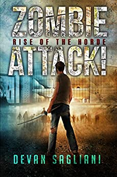 Zombie Attack! Rise of the Horde (Book 1) by [Devan Sagliani]