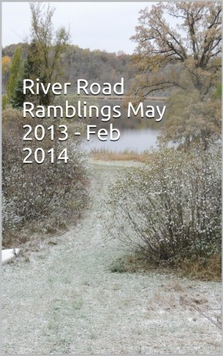 River Road Ramblings May 2013 - Feb 2014
