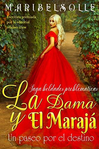 La Dama y El Marajá: Un paseo por el destino ( Novela Histórica Romántica )