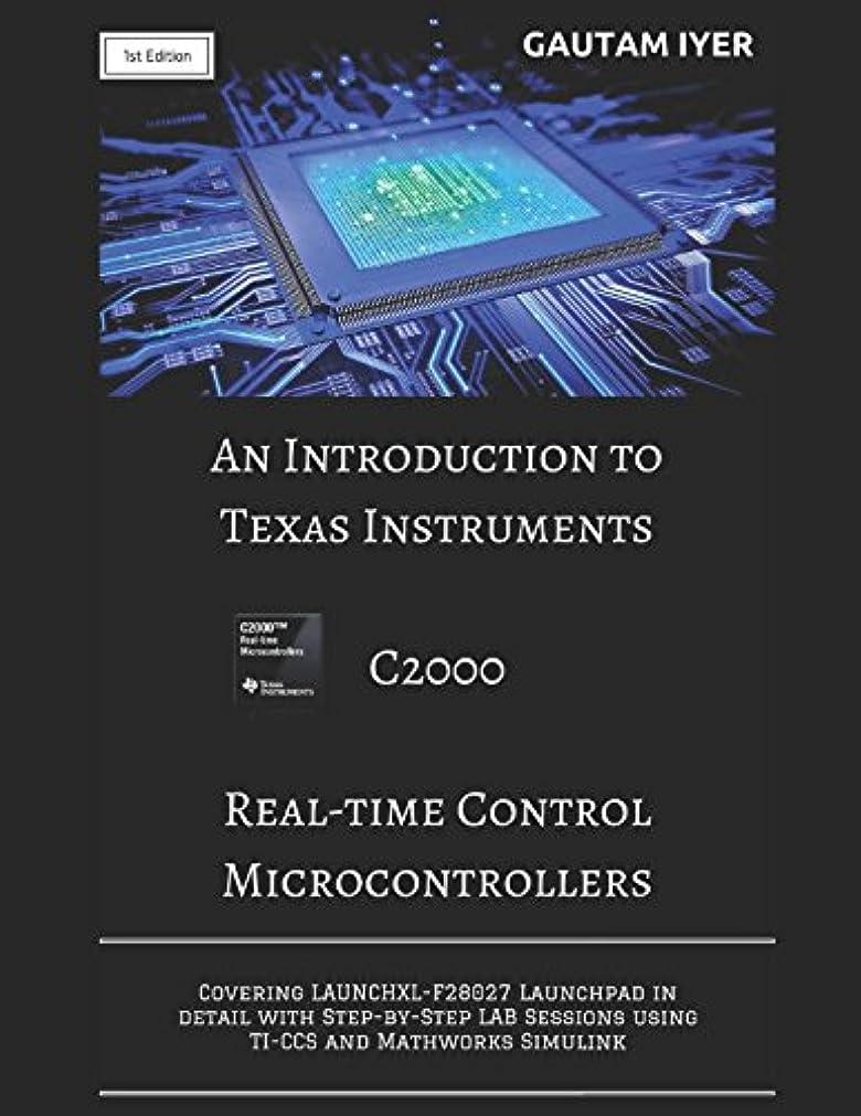 主張ドラッグ市区町村An Introduction to Texas Instruments C2000 Real-time Control Microcontrollers: Covering LAUNCHXL-F28027 Launchpad in detail with Step-by-Step LAB Sessions with TI-CCS and Mathworks Simulink