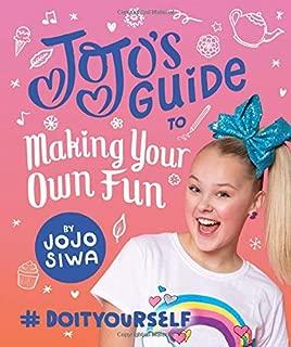 JoJo's Guide to Making Your Own Fun: #DoItYourself (JoJo Siwa)