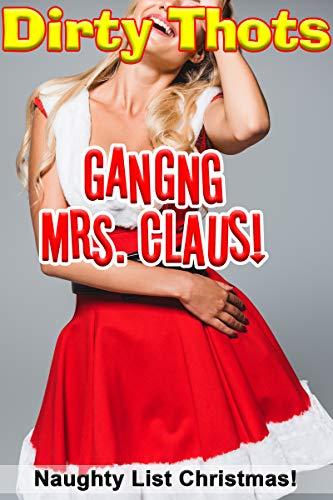 Ganging Mrs. Claus! (Naughty List Christmas!) (English Edition)